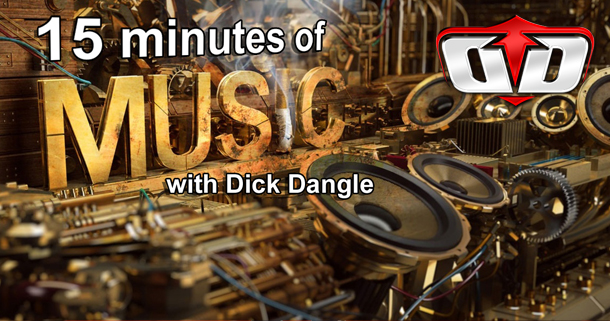 Dick Dangles 15 Minutes of Music – #032